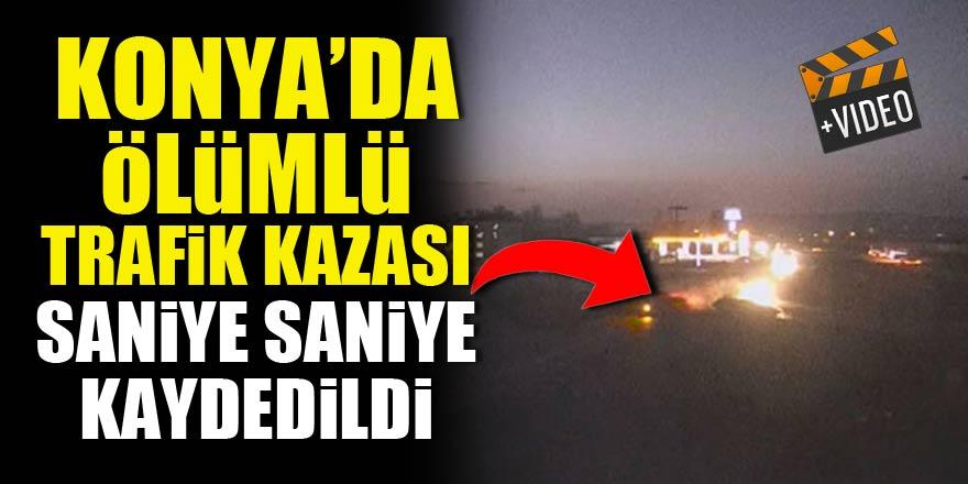 Konya'da ölümlü trafik kazası saniye saniye kaydedildi