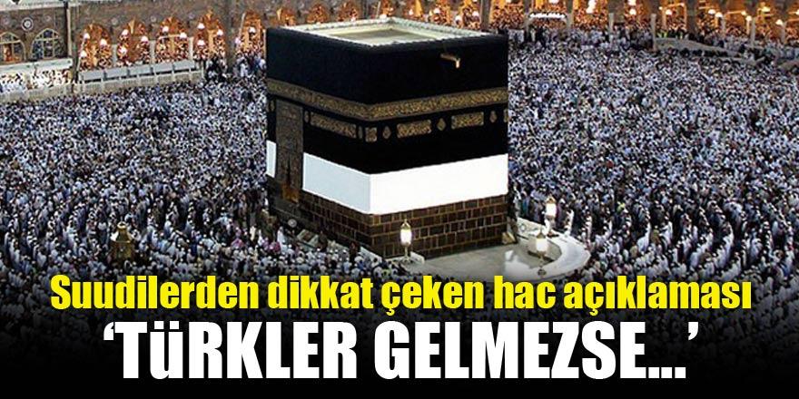 Suudilerden dikkat çeken hac açıklaması! 'Türkler gelmezse...'