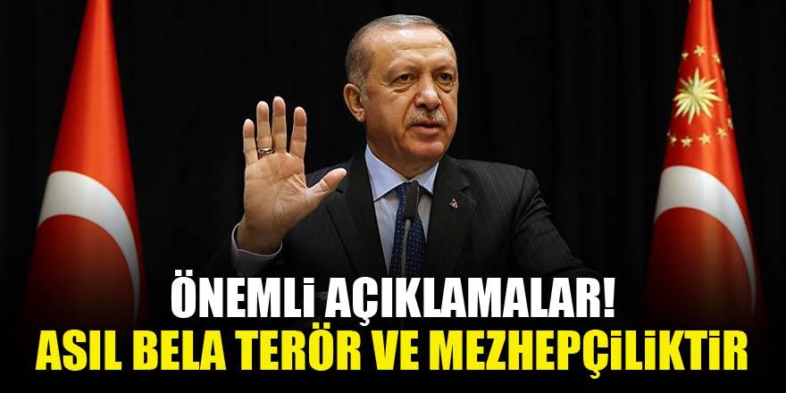Başkan Erdoğan: Asıl bela terör ve mezhepçiliktir