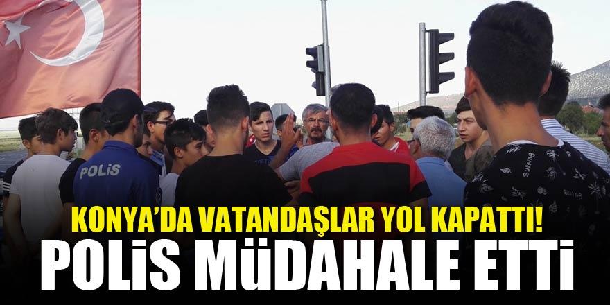 Konya'da vatandaşlar yol kapattı! Polis müdahale etti