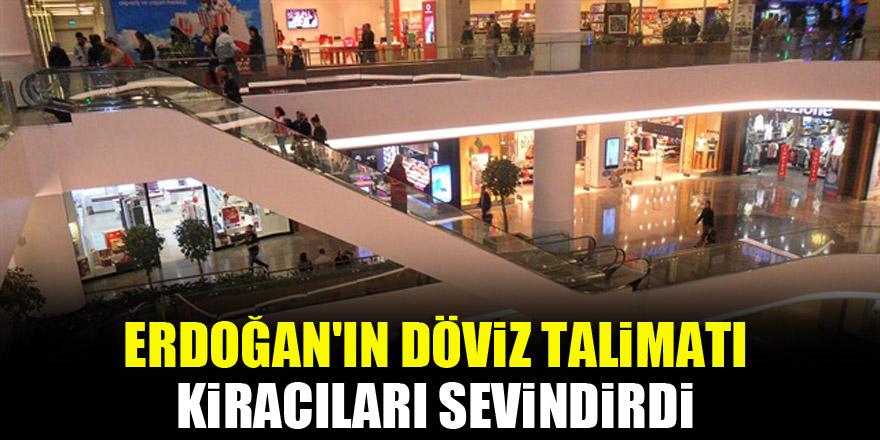 Erdoğan'ın döviz talimatı kiracıları sevindirdi