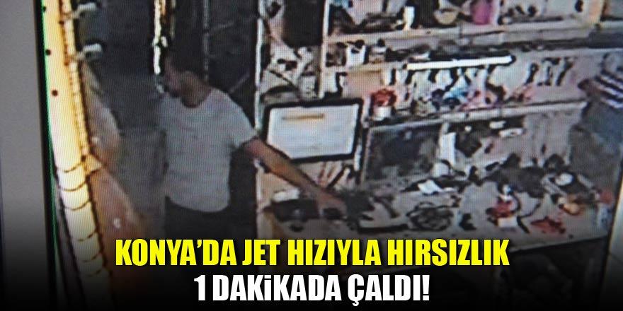 Konya'da jet hızıyla hırsızlık!