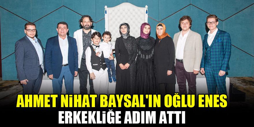 Ahmet Nihat Baysal'ın oğlu Enes erkekliğe adım attı