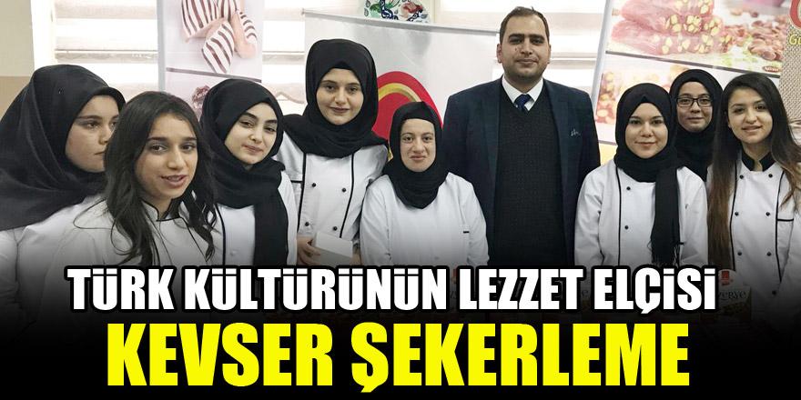 Türk kültürünün lezzet elçisi: Kevser şekerleme