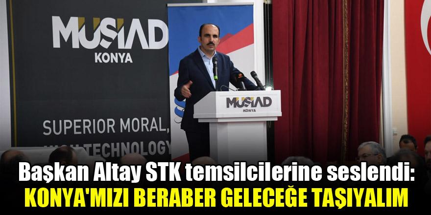 Başkan Altay: Konya'mızı beraber geleceğe taşıyalım