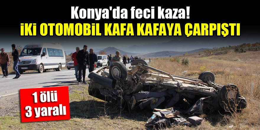 Konya'da feci kaza! İki otomobil kafa kafaya çarpıştı: 1 ölü, 3 yaralı