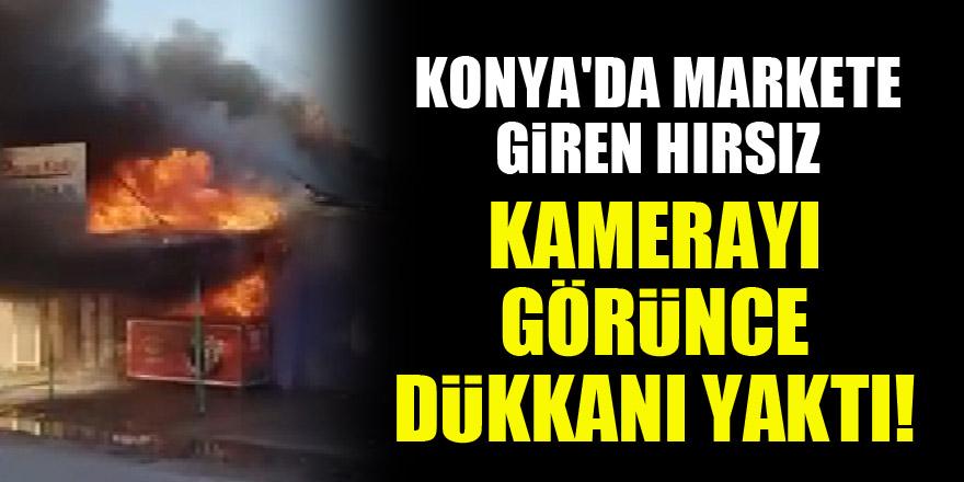 Konya'da markete giren hırsız, kamerayı görünce dükkanı yaktı!