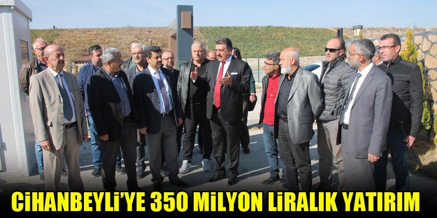 Cihanbeyli'ye 350 milyon liralık yatırım yapıldı