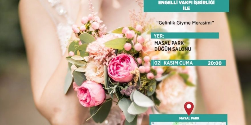 Antalya'da down sendromlu 23 genç kız gelinlik giyecek
