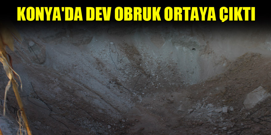 Konya'da dev obruk ortaya çıktı