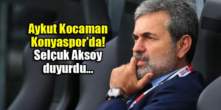 Aykut Kocaman Konyaspor'da! Selçuk Aksoy duyurdu...
