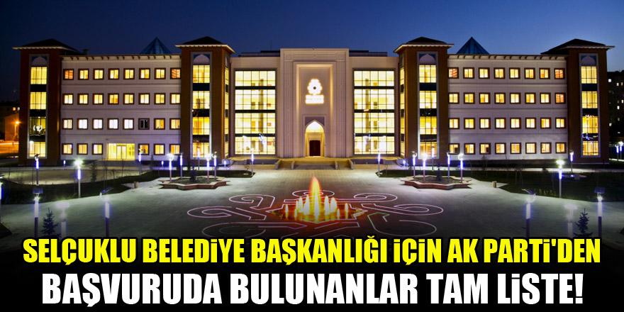 Selçuklu Belediye Başkanlığı için AK Parti'den başvuruda bulunanlar! Tam liste
