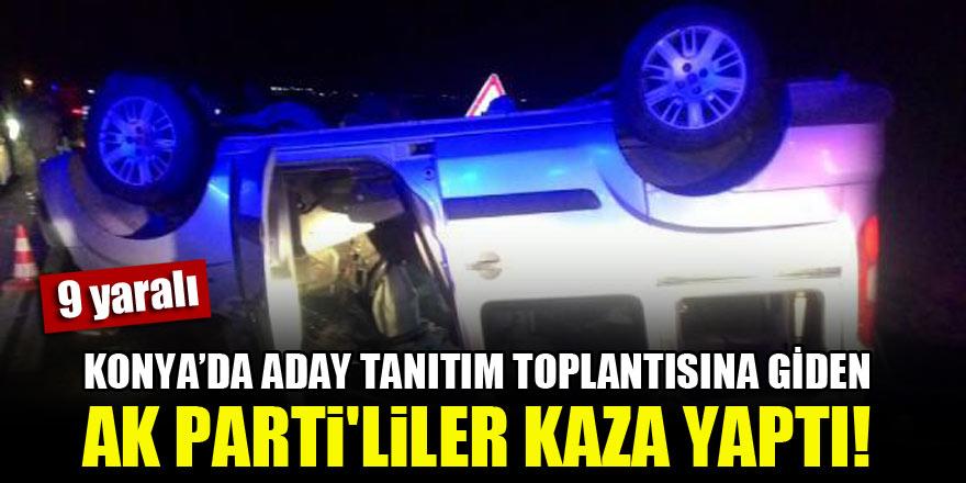 Konya'da aday tanıtım toplantısına giden AK Parti'liler kaza yaptı! 9 yaralı