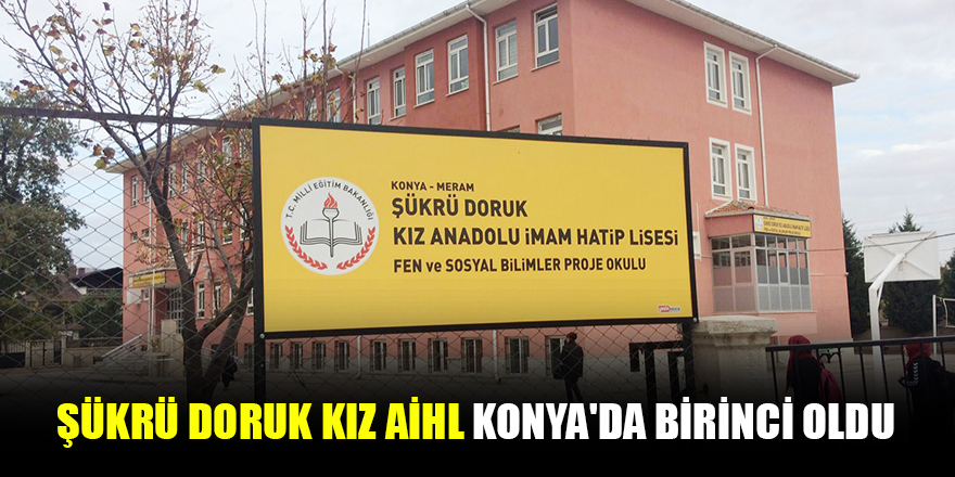 Şükrü Doruk Kız AİHL Konya'da birinci oldu