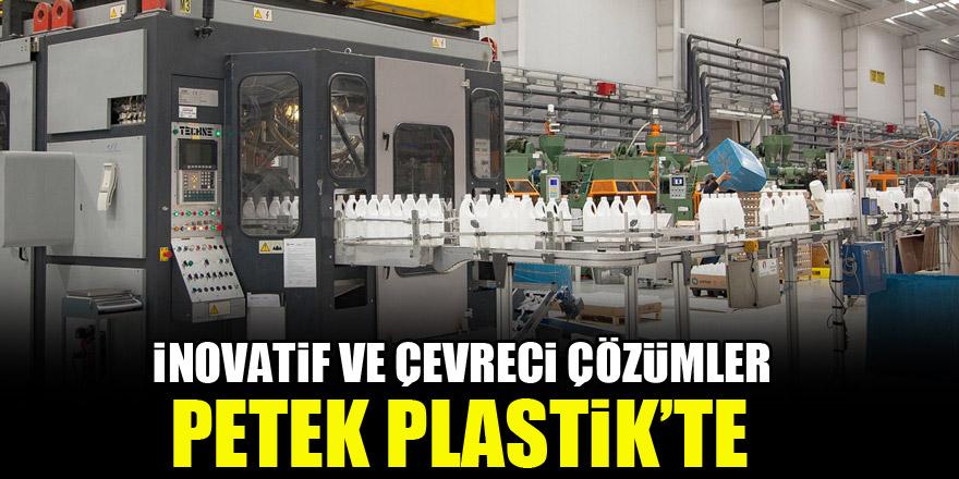 İnovatif ve çevreci çözümler Petek Plastik'te