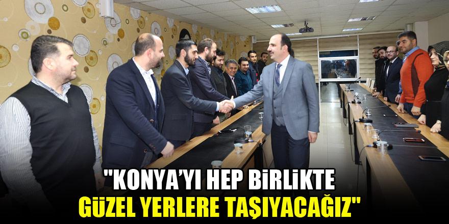 """Başkan Altay: """"Konya'yı hep birlikte güzel yerlere taşıyacağız"""""""