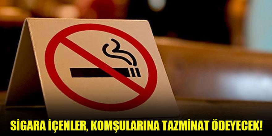 Sigara içenler, komşularına tazminat ödeyecek!