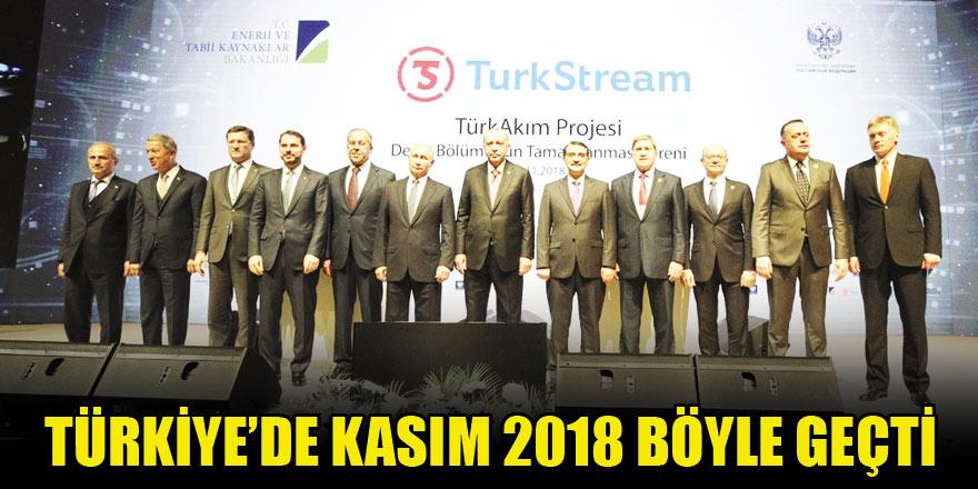 Türkiye'de Kasım 2018 böyle geçti