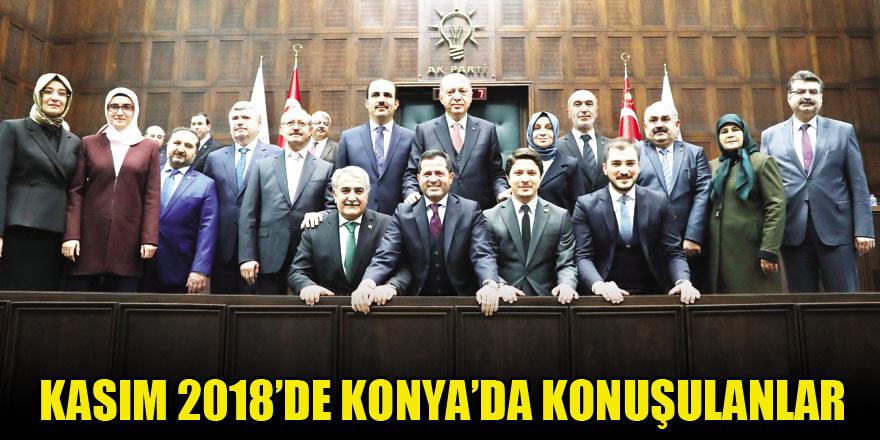 Kasım 2018'de Konya'da konuşulanlar