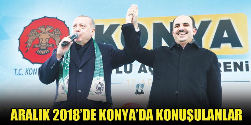 Aralık 2018'de Konya'da konuşulanlar