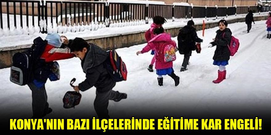 Konya'nın bazı ilçelerinde eğitime kar engeli!