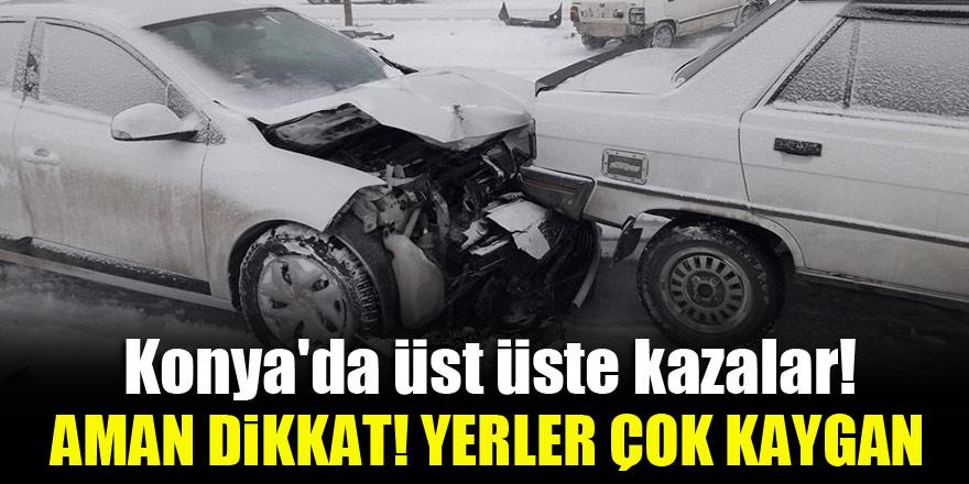 Konya'da üst üste kazalar! Aman dikkat...Yerler çok kaygan!
