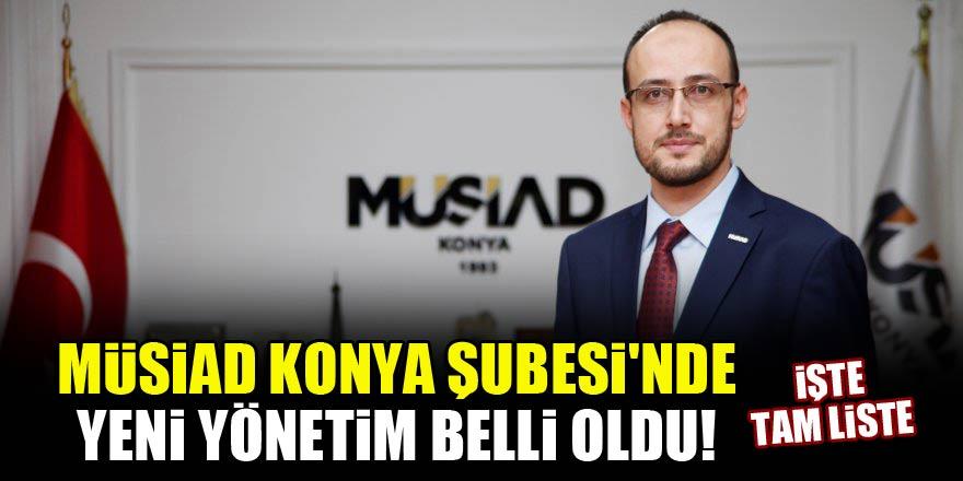 MÜSİAD Konya Şubesi'nde yeni yönetim belli oldu! İşte tam liste