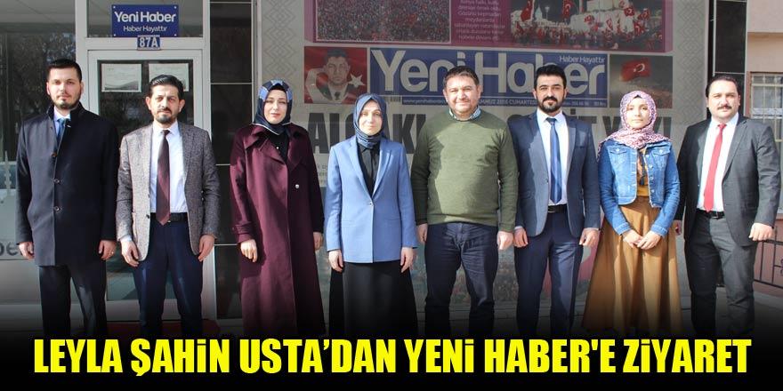 Leyla Şahin Usta'dan Yeni Haber'e ziyaret