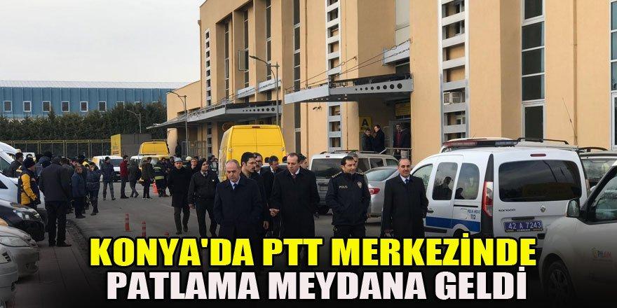 Konya'da PTT merkezinde patlama meydana geldi