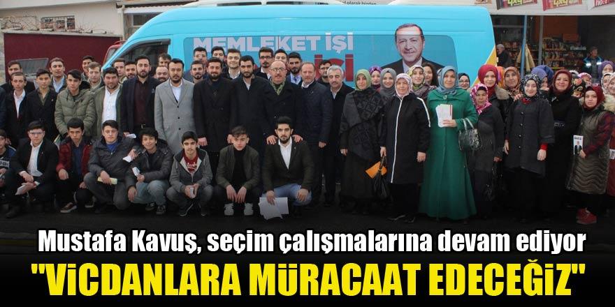 Mustafa Kavuş: Vicdanlara müracaat edeceğiz