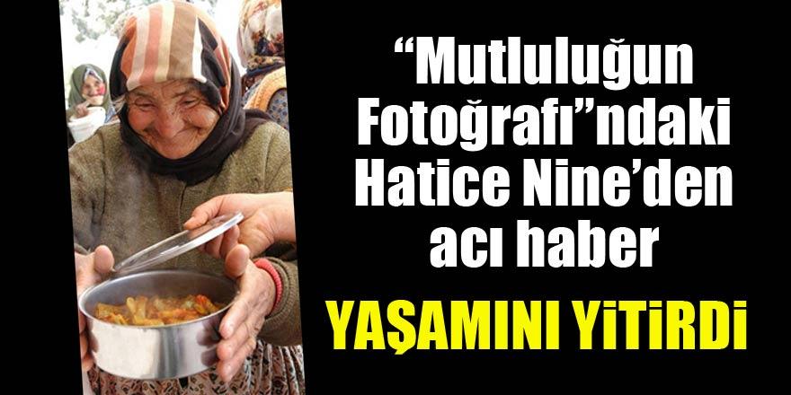 """""""Mutluluğun Fotoğrafı'ndaki Hatice Nine yaşamını yitirdi"""