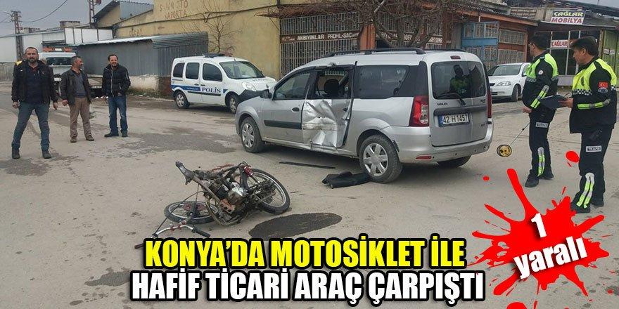 Konya'da motosiklet ile hafif ticari araç çarpıştı: 1 yaralı