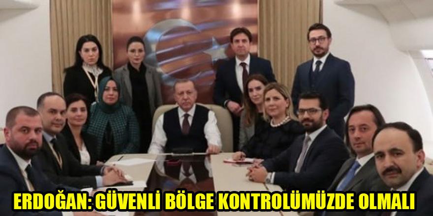 Erdoğan: Güvenli bölge kontrolümüzde olmalı