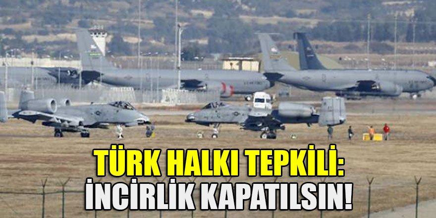 ABD nabız yokladı... Türk halkı tepkili: İncirlik kapatılsın!