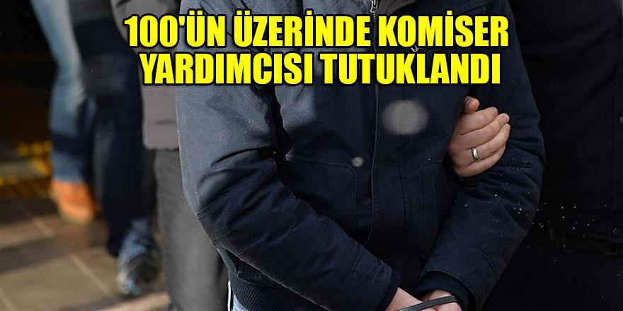 100'ün üzerinde komiser yardımcısı tutuklandı