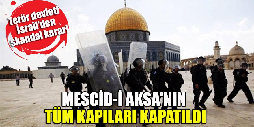 İşgalci İsrail Mescid-i Aksa'nın tüm kapılarını kapattı