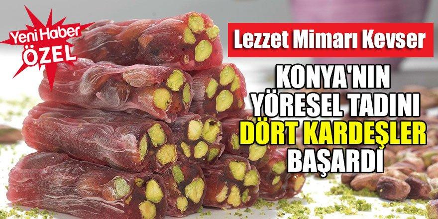 Lezzet mimarı Kevser Konya'nın yöresel tadını dört kardeşler başardı