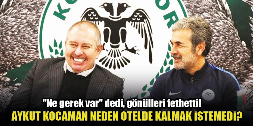 Konyaspor'da Aykut Kocaman neden otelde kalmak istemedi?