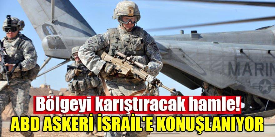 Bölgeyi karıştıracak hamle! ABD askeri İsrail'e konuşlanıyor