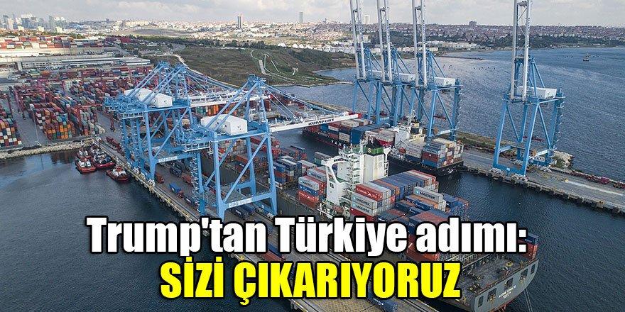 Trump'tan Türkiye adımı! Mektup gönderdi: Sizi çıkarıyoruz
