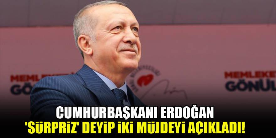 Cumhurbaşkanı Erdoğan 'sürpriz' deyip iki müjdeyi açıkladı!