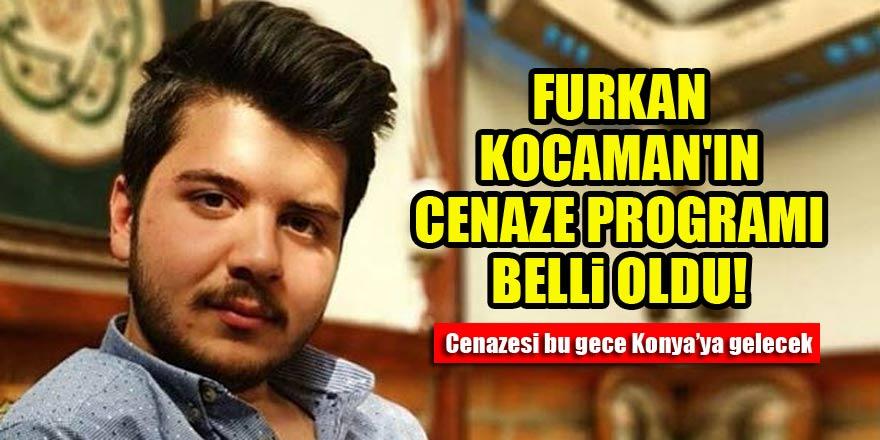 Furkan Kocaman'ın cenaze programı belli oldu!