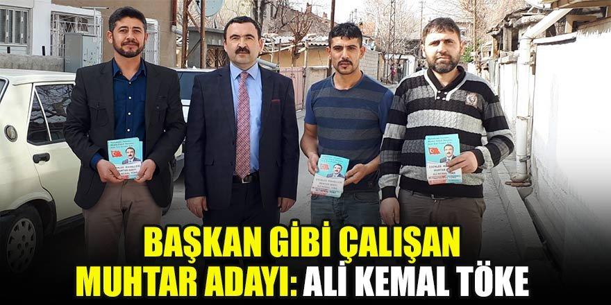 Başkan gibi çalışan muhtar adayı: Ali Kemal Töke