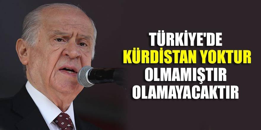 MHP Genel Başkanı Bahçeli: Türkiye'de Kürdistan yoktur, olmamıştır, olamayacaktır