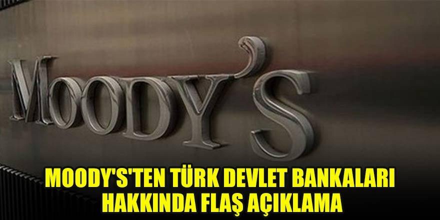 Moody's'ten Türk Devlet Bankaları hakkında flaş açıklama