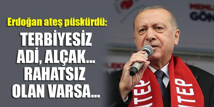 Erdoğan ateş püskürdü: Terbiyesiz, adi, alçak...
