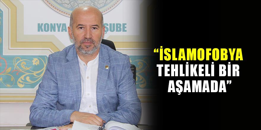 """İslamofobya tehlikeli bir aşamada"""