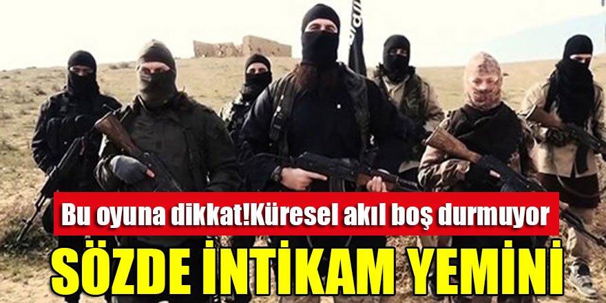Küresel akıl boş durmuyor! Terör örgütü DAEŞ'ten sözde intikam yemini…