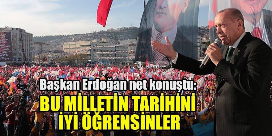 Başkan Erdoğan net konuştu: Bu milletin tarihini iyi öğrensinler