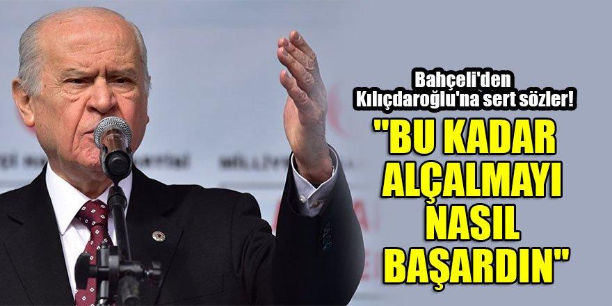 """Bahçeli'den Kılıçdaroğlu'na sert sözler! """"Bu kadar alçalmayı nasıl başardın"""""""